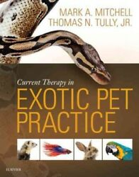 Current Therapy in Exotic Pet Practice Hardcover by Mitchell Mark A. Ph.D....