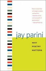 Why Poetry Matters Paperback by Parini Jay ISBN 0300151462 ISBN-13 978030...