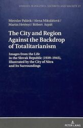 City and Region Against the Backdrop of Totalitarianism : Images from the Lif...
