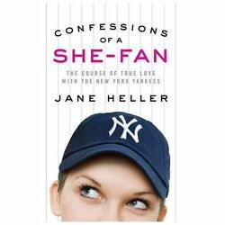 Confessions of a She-Fan : The Course of True Love With the New York Yankees...