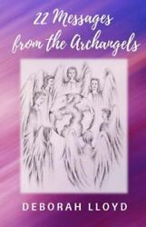 22 Messages from the Archangels Paperback by Lloyd Deborah Like New Used ...