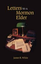 Letters to a Mormon Elder Paperback by White James R. Like New Used Free ... $17.24