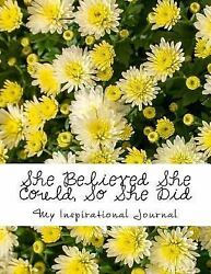 She Believed She Could So She Did : Yellow Daisies Cover Design Paperback b...