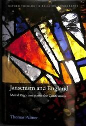 Jansenism and England : Moral Rigorism across the Confessions Hardcover by P...