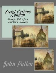 Secret Curious London Paperback by Pullen John Like New Used Free shippin...