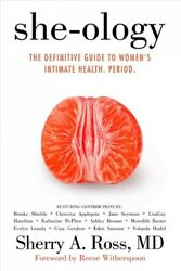 She-Ology : The Definitive Guide to Women's Intimate Health. Period. Hardcov...