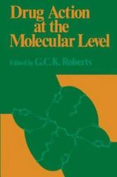 Drug Action at the Molecular Level Paperback by Roberts G. C. K. (EDT) ISB...