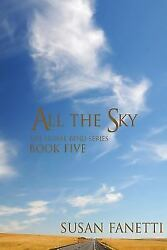 All the Sky Paperback by Fanetti Susan ISBN 1505248469 ISBN-13 9781505248463