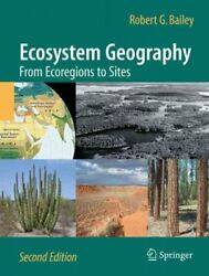 Ecosystem Geography : From Ecoregions to Sites Paperback by Bailey Robert G...