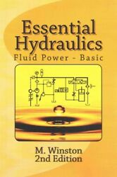 Essential Hydraulics : Fluid Power Paperback by Winston M. Like New Used ...