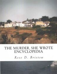 Murder She Wrote Encyclopedia Paperback by Bristow Rose D. ISBN 151879266...