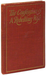 CONFESSIONS OF A REBELLIOUS WIFE 1st ed 1910 Rare Feminist Womens Rights Fiction