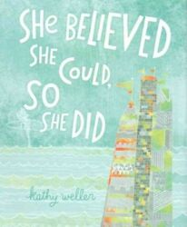 She Believed She Could So She Did Hardcover by Weller Kathy ISBN 14413194...