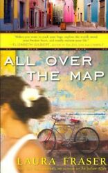 All over the Map Paperback by Fraser Laura ISBN 0307450643 ISBN-13 978030...