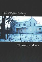 Ed Gein Story Paperback by Mark Timothy Like New Used Free shipping in th...