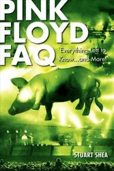 Pink Floyd FAQ : Everything Left to Know... and More! Paperback by Shea Stu...