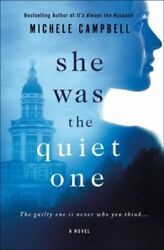 She Was the Quiet One Hardcover by Campbell Michele ISBN 1250081831 ISBN-...