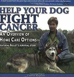Help Your Dog Fight Cancer : An Overview of Home Care Options-ExLibrary