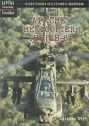 Apache Helicopter : The AH 64 by Pitt Matthew $4.49