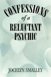 Confessions of a Reluctant Psychic