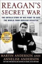 Reagan's Secret War : The Untold Story of His Fight to Save the World -ExLibrary