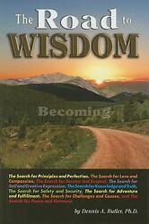 Road to Wisdom : Becoming by Butler Dennis A.