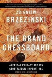 Grand Chessboard : American Primacy and Its Geostrategic Imperatives Paperba...