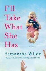 I'll Take What She Has Paperback by Wilde Samantha ISBN 0385342675