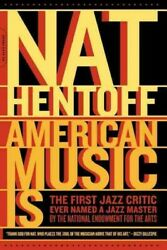 American Music Is Paperback by Hentoff Nat ISBN 0306813513 ISBN-13 978030...