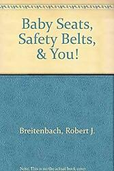 Baby Seats Safety Belts and You Paperback $21.71