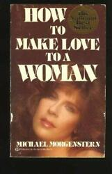 How Make Love to Woman Mass Market Paperbound Michael Morgenstern $5.25