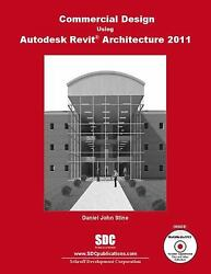 Commercial Design Using Autodesk Revit Architecture 2011 Daniel John Stine