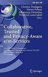 Collaborative Trusted and Privacy-Aware Em-Services : 12th IFIP WG 6. 11 Confe $94.98