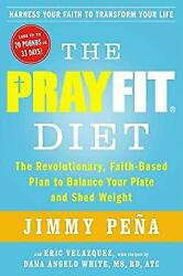 PrayFit Diet : The Revolutionary Faith-Based Plan to Balance Your Plate and She