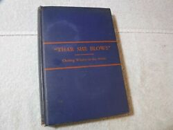 THAR SHE BLOWS (CHASING WHALES IN THE ARCTIC)~~1937 FIRST ED.~~SIGNED HARDCOVER