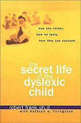 Secret Life of the Dyslexic Child : How She Thinks