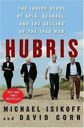 Hubris: The Inside Story of Spin Scandal and the Selling of the Iraq War Isik