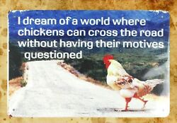 home chickens cross road without having motives questioned tin sign $17.98