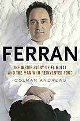 Ferran : The Inside Story of el Bulli and the Man