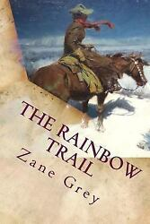 Rainbow Trail Paperback by Grey Zane Brand New Free shipping in the US