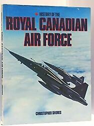 History of the Royal Canadian Air Force by Shores Christopher