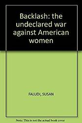 Backlash: the undeclared war against American women-ExLibrary