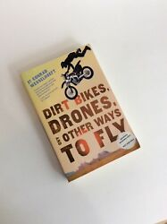 Dirt Bikes Drones and Other Ways to Fly by Conrad Wesselhoeft 2015 Paperback $20.00