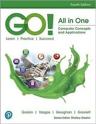 Go! All in One : Computer Concepts and Applications Paperback by Gaskin She...