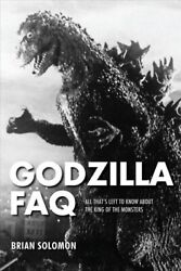 Godzilla Faq : All That#x27;s Left to Know About the King of the Monsters Paperb... $21.21