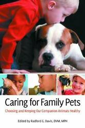 Caring for Family Pets : Choosing and Keeping Our Companion Animals He-ExLibrary