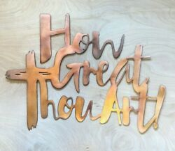 How Great Thou Art Wall Metal Art Hanging with Rustic Copper Finish $29.95