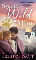 Sweet Wild of Mine Paperback by Kerr Laurel Brand New Free shipping in th...