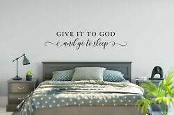 GIVE IT TO GOD AND GO TO SLEEP Vinyl Wall Decal Decor Words Home Saying Quote $11.95