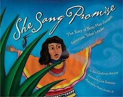 She Sang Promise: The Story of Betty Mae Jumper Seminole Tribal Leader